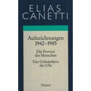Elias Canetti - Gesammelte Werke Band 4: Aufzeichnungen 1942-1985: Die Provinz des Menschen / Das Geheimherz der Uhr - Preis vom 20.09.2020 04:49:10 h