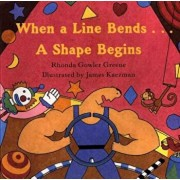 When a Line Bends...a Shape Begins, Hardcover/Rhonda Gowler Greene