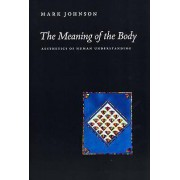The Meaning of the Body by Mark Johnson