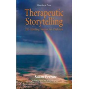 Therapeutic Storytelling: 101 Healing Stories for Children, Paperback
