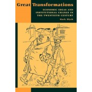 Great Transformations: Economic Ideas and Institutional Change in the Twentieth Century, Paperback