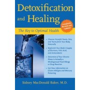 Detoxification and Healing: The Key to Optimal Health, Paperback