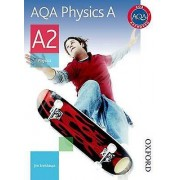 AQA Physics A A2 Student Book by Jim Breithaupt