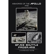 Memories of the Apollo and Space Shuttle Programs, Hardcover/Lawrence Korb
