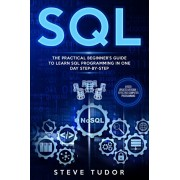 SQL: The Practical Beginner's Guide to Learn SQL Programming in One Day Step-by-Step (#2020 Updated Version - Effective Com, Paperback/Steve Tudor