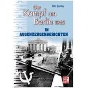 Motorbuch Verlag Buch: Der Kampf um Berlin 1945 in Augenzeugenberichten