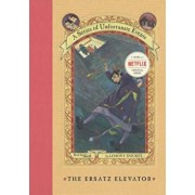The Ersatz Elevator, Hardcover/Lemony Snicket