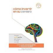 C mo Invertir En Su Cerebro: Una Gu a Sharpbrains Para Mejorar Su Mente Y Su Vida, Paperback/Elkhonon Goldberg