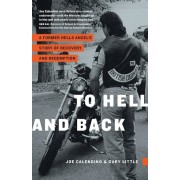 To Hell and Back: A Former Hells Angel's Story of Recovery and Redemption, Paperback
