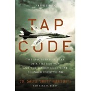 Tap Code: The Epic Survival Tale of a Vietnam POW and the Secret Code That Changed Everything, Hardcover/Carlyle S. Harris