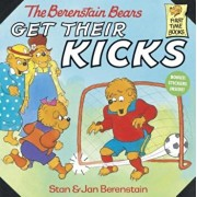 The Berenstain Bears Get Their Kicks, Paperback/Stan Berenstain