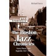 The Boston Jazz Chronicles, Paperback/Richard Vacca