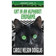 Cat in an Alphabet Endgame: A Midnight Louie Mystery, Hardcover/Carole Nelson Douglas