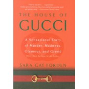 House of Gucci - A Sensational Story of Murder, Madness, Glamour, and Greed (Forden Sara Gay)(Paperback) (9780060937751)