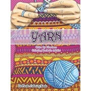Yarn Color By Numbers Coloring Book for Adults: An Adult Color By Numbers Coloring Book of Yarn, Kniting, Quilting, and More for Stress Relief and Rel, Paperback/Zenmaster Coloring Books