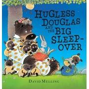 Hugless Douglas and the Big Sleepover, Hardcover/David Melling