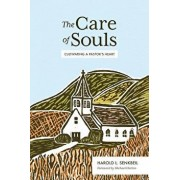 The Care of Souls: Cultivating a Pastor's Heart, Hardcover/Harold L. Senkbeil