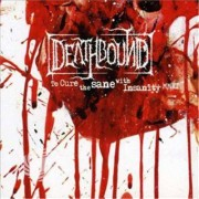 Video Delta Deathbound - To Cure The Insane With Insanity - CD