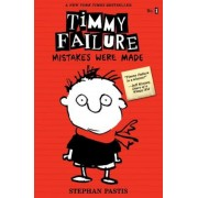 Timmy Failure: Mistakes Were Made, Paperback