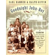 Goodnight, John Boy: A Celebration of an American Family and the Values That Have Sustained Us Through Good Times and Bad, Paperback/Earl Hamner