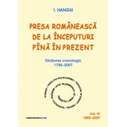 Presa romaneasca de la inceputuri pina in prezent. Dictionar cronologic 1790-2007 (Vol. IV, 1989-2007) (eBook)