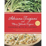 Cooking with My Sisters: One Hundred Years of Family Recipes, from Italy to Big Stone Gap, Paperback