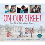 On Our Street: Our First Talk about Poverty, Hardcover/Jillian Roberts