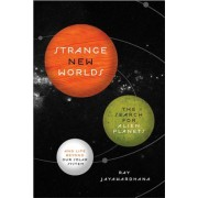 Strange New Worlds: The Search for Alien Planets and Life Beyond Our Solar System, Paperback