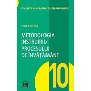 Metodologia instruirii in cadrul procesului de invatamant. Vol. 10/Sorin Cristea