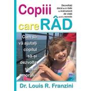 Copiii care rad. Cum sa va ajutati copilul sa-si dezvolte simtul umorului/Dr. Louis R. Franzini