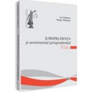 Jurisprudenta si revirimentul jurisprudentei - Eseu - Ion Deleanu Sergiu Deleanu