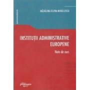 Institutii administrative europene. Note de curs - Madalina-Elena Mihailescu