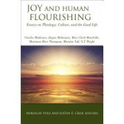 Joy and Human Fourishing - Essays on Theology, Culture and the Good Life (Volf Mr. Miroslav)(Paperback) (9781451482072)