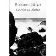 Cawdor, a Long Poem: Medea, After Euripides, Paperback/Robinson Jeffers