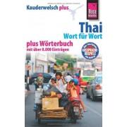 Martin Lutterjohann - Reise Know-How Kauderwelsch plus Thai - Wort für Wort +: Kauderwelsch-Sprachführer Band 19+ - Preis vom 24.05.2020 05:02:09 h