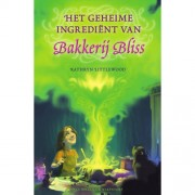 Bakkerij Bliss: Het geheime ingrediënt van Bakkerij Bliss - Kathryn Littlewood