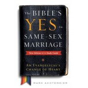 The Bible's Yes to Same-Sex-Marriage, New Edition with Study Guide, Paperback