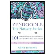 Zendoodle: 101 Zendoodle Patterns to Inspire Your Inner Artist--Even if You Think You're Not One, Paperback/Olivia Summers