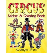 Circus Sticker & Coloring Book: Circus Sticker Book for Collecting Stickers With Coloring Pages, 2-in-1 Activity Book for Children Ideal for 4-8 Year, Paperback/Kensington Press