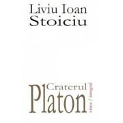 Craterul Platon/Liviu Ioan Stoiciu