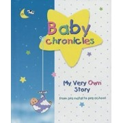 Baby Chronicles: My Very Own Story: From Pre-Natal to Pre-School, Paperback/Dania Lebovics