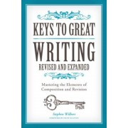 Keys to Great Writing: Mastering the Elements of Composition and Revision, Paperback