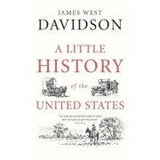 A Little History of the United States, Paperback/James West Davidson