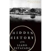 Hidden History of the Llano Estacado, Hardcover/Paul H. Carlson