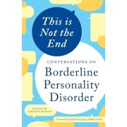 This Is Not the End: Conversations on Borderline Personality Disorder, Paperback
