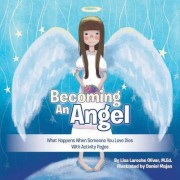 Becoming an Angel: What Happens When Someone You Love Dies (with Activity Pages)