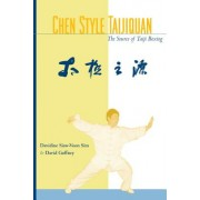 Chen Style Taijiquan: The Source of Taiji Boxing
