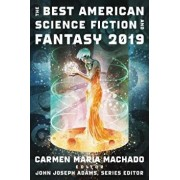 The Best American Science Fiction and Fantasy 2019, Paperback/John Joseph Adams