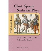 Classic Spanish Stories and Plays: The Great Works of Spanish Literature for Intermediate Studethe Great Works of Spanish Literature for Intermediate, Paperback/Marcel C. Andrade