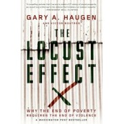 The Locust Effect: Why the End of Poverty Requires the End of Violence, Paperback